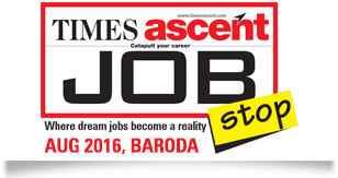 TimesAscent Job Fair Baroda 27th August 2016 Hotel Surya Palace Freshers and Experienced Job