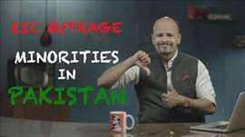 EIC Outrage: Minorities in Pakistan