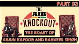AIB Knockout - The Roast Of Arjun Kapoor And Ranveer Singh (Part 3)