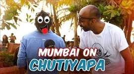 Mumbai On Chutiyapa