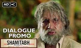 SHAMITABH | Dialogue Promo | Amitabh Bachchan, Dhanush, Akshara Haasan