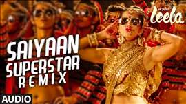 'Saiyaan Superstar' REMIX Full Audio Song | Sunny Leone | Tulsi Kumar | Ek Paheli Leela