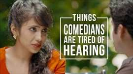Things Comedians Are Tired of Hearing