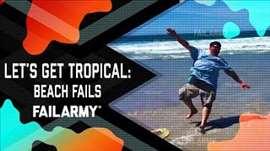 Let's Get Tropical: Beach Fails