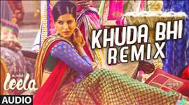 'Khuda Bhi - Remix' Full Song (Audio) | Sunny Leone | Mohit Chauhan | Ek Paheli Leela