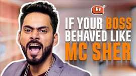 If Your Boss Behaved Like MC Sher | Being Indian