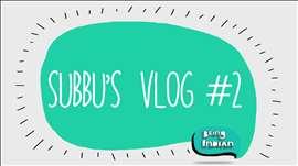 Subbu's Vlog #2