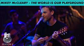 Mikey McCleary - MTV Unplugged Season 4 - 'The World Is Our Playground'