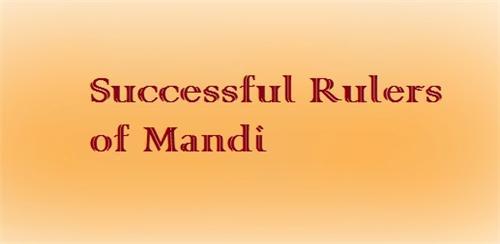 Mandi Successful Rulers