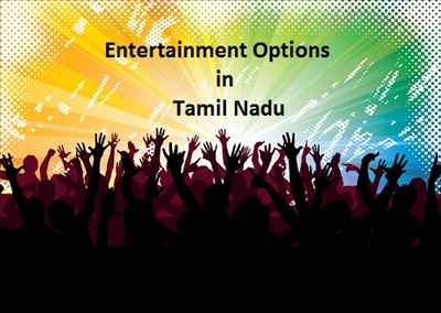 Tamil NAdu Entertainment Options