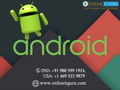 Android Online Training Android Development Online Course in India Online IT Guru