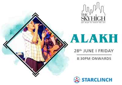 Alakh will be live on 28th June 2019 at The Sky High Ansal Plaza New Delhi