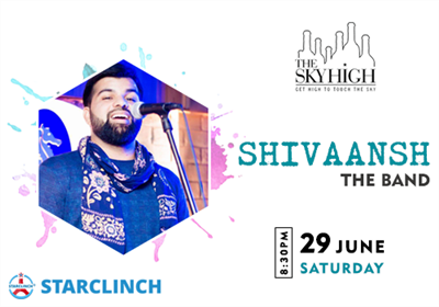 Shivaansh The Band will be live on 29th June 2019 Saturday at The Sky High Ansal Plaza Delhi