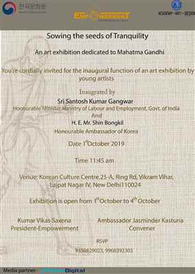 """""""SOWING THE SEEDS OF TRANQUILITY"""" An Art Show Celebrating 150 years of """"THE MAHATMA"""""""