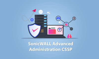 Enrich your career with SonicWALL Advanced Administration CSSP