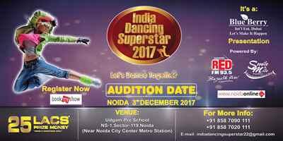India Dancing Superstar 2017 in Noida