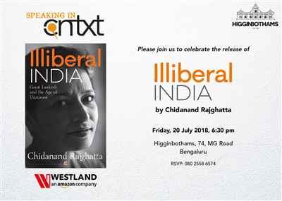 Chidanand Rajghatta to launch his book Illiberal India Gauri Lankesh the Age of Unreason