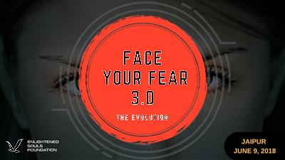 Face Your Fear 3 0 The Evolution JAIPUR