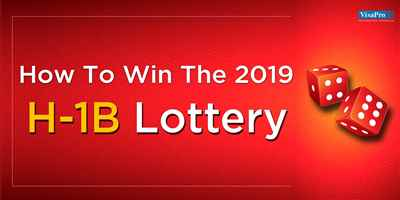 How To Win The 2019 H 1B Lottery Race