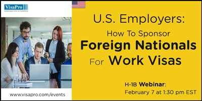 U S Employers How To Sponsor Foreign Nationals For Work Visas