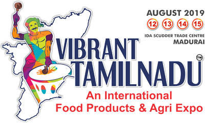 VIBRANT TAMILNADU AN INTERNATIONAL AGRI FOOD PRODUCTS EXPO 2019
