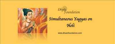 Dhyan Foundation organizes simultaneous Yagyas worldwide On Holi