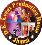 D.K Event Production House Jhansi